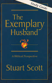 the exemplary husband a biblical perspective study guide dr