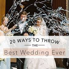 how to at a wedding tips on how to throw the best wedding brides