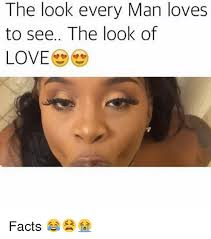 Looking Meme - the look every man loves to see the look of love facts
