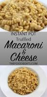 pressure cooker macaroni and cheese with truffle oil and gruyere