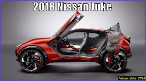 new 2017 nissan juke s new nissan juke 2018 review exterior and interior youtube