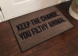 Holiday Doormat 2 U0027 X 3 U0027 Keep The Change You Filthy Animal Holiday Doormat