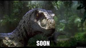 Velociraptor Meme - soon soon velociraptor quickmeme