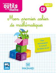 Les Nouveaux Outils pour les Maths CP 2018  Mon premier cahier de