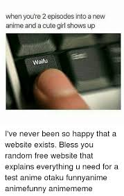 Anime Meme Website - when you re 2 episodes into a new anime and a cute girl shows up