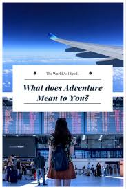 adventure what does it mean to you the world as i see it