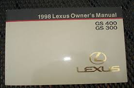 lexus is owners manual 1998 lexus gs 400 gs400 gs300 gs 300 owners manual guide