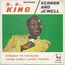 Is Bb King Blind B B King Vernon And Jewell Eyesight To The Blind Those