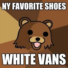 ny favorite shoes white vans pedobear quickmeme
