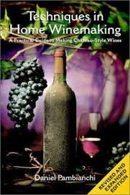 techniques in home winemaking the 9781550653250 techniques in home winemaking a practical guide to