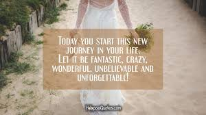 wedding quotes lifes journey today you start this new journey in your let it be fantastic