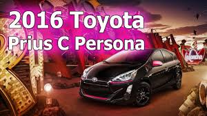 toyota prius persona review 2016 toyota prius c persona and 2016 toyota prius c review