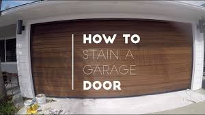 how to paint a metal garage door how to stain a garage door youtube