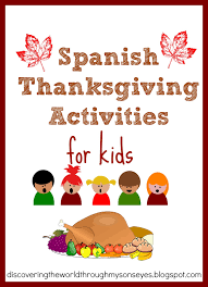 spanish thanksgiving spanish lessons u2013 discovering the world through my son u0027s eyes