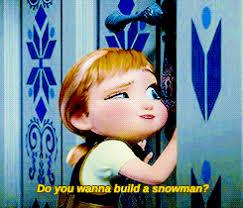Do You Want To Build A Snowman Meme - mine disney yes anna frozen princess anna do you wanna build a
