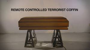 remote controlled terrorist coffin adam kalkin on vimeo