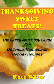 quick thanksgiving dessert recipes cheap thanksgiving homemade gifts find thanksgiving homemade