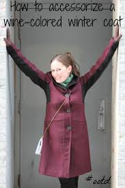 outfit of the day wine colored winter coat