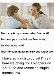 Why Is A Meme Called A Meme - mp mum why is my cousin called diamond because your auntie loves