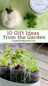 Garden Gift Ideas 10 Gift Ideas From The Garden Frugal Family Home