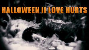 halloween ii soundtrack love hurts film version youtube