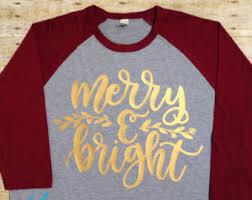 christmas shirts merry and bright raglan shirt christmas shirt christmas
