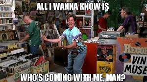 Half Baked Meme - all i wanna know is who s coming with me man half baked make