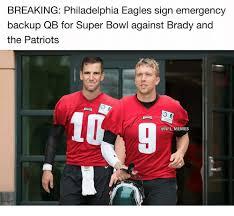 Philadelphia Eagle Memes - breaking philadelphia eagles sign emergency backup qb for super