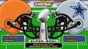 super bowl in backyard football 2002 dallas cowboys vs cleveland