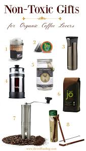 non toxic gifts for organic coffee lovers the soft landing