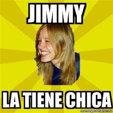 Memes Jimmy - meme trologirl jimmy la tiene chica 2087267