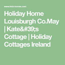 Irish Cottage Holiday Homes by Holiday Home Louisburgh Co May Kate U0027s Cottage Holiday Cottages