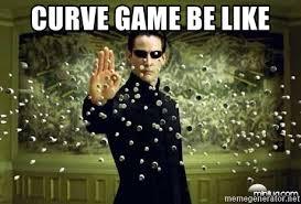 Matrix Meme Generator - curve game be like matrix neo meme generator