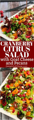 cranberry citrus salad with goat cheese pecans delightful e made