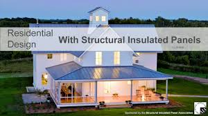 residential design with structural insulated panels u2014 tca the