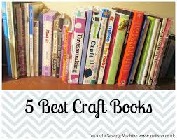 5 best craft books tea and a sewing machine
