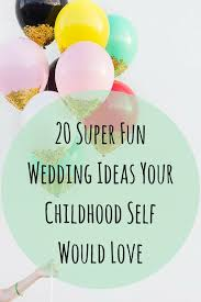 4702 Best Our Wedding Board 20 Super Fun Wedding Ideas Your Childhood Self Would Love Huffpost