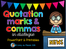 quotation marks and commas in dialogue by lindylovestoteach