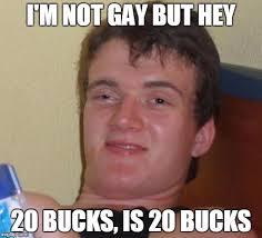 Hey Gay Meme - 10 guy meme imgflip