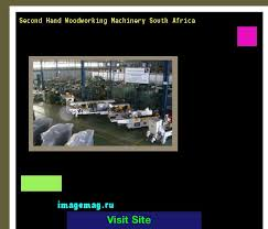 second hand woodworking machinery south africa 090555 the best