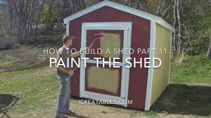How To Build A Shed House by How To Build A Shed Part 11 How To Paint A Shed Youtube