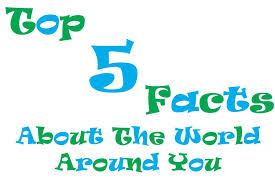 top 5 facts about the world around you rustlernews