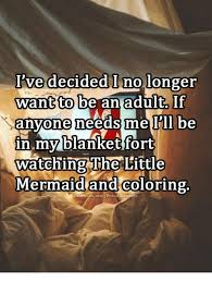 Blanket Fort Meme - i ve decided i nolonger want to be an adult if anyone needs me i