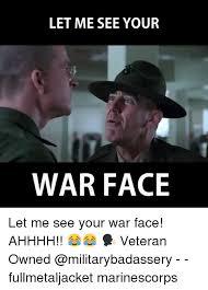 War Face Meme - 25 best memes about war face war face memes