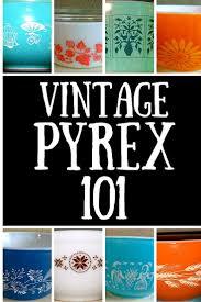 vintage pyrex 101 a guide to pyrex estate sale blog
