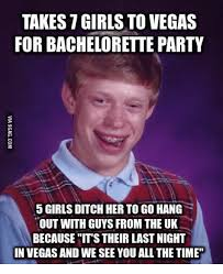 Bachelorette Party Meme - takes7 girls to vegas for bachelorette party 5 girls ditch her to