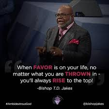 good morning when favor is on your t d jakes ministries