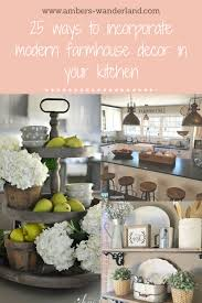 25 ways to incorporate modern farmhouse decor in your kitchen