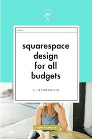 Idea Website Squarespace Design For All Budgets U2014 Hello Big Idea