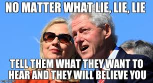 Lie Memes - image tagged in hillary clinton hillary lies politicians funny memes